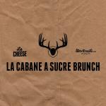Le Cheese x Montreall.com: La Cabane a Sucre