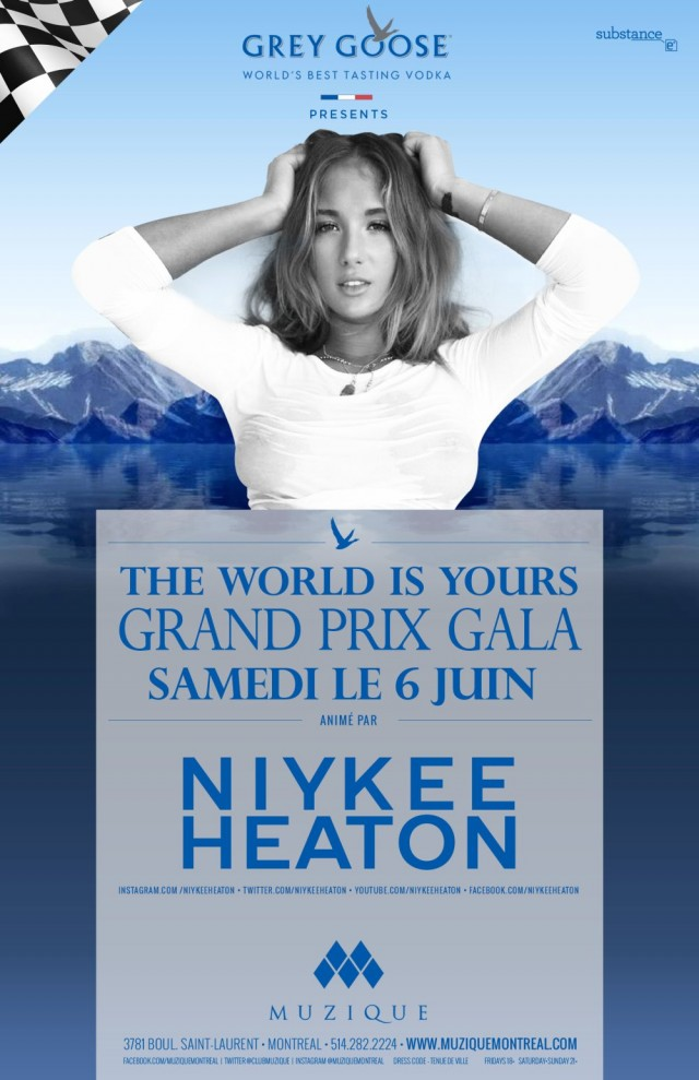 Muzique The world is yours Niykee Heaton Grand Prix Montreal