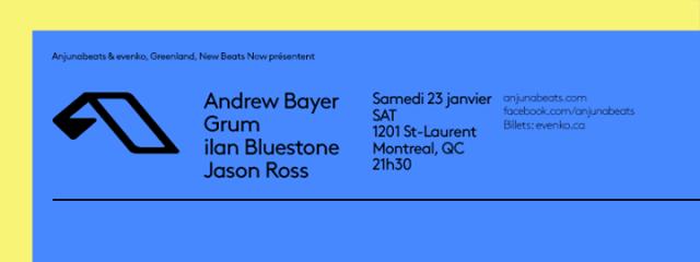Anjunabeats- Andrew Bayer, Grum, ilan Bluestone, Jason Ross Montreal concerts