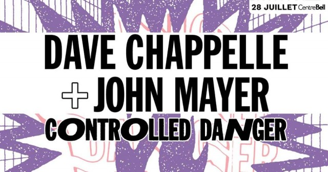 Dave Chappell and John Mayer Controlled Danger